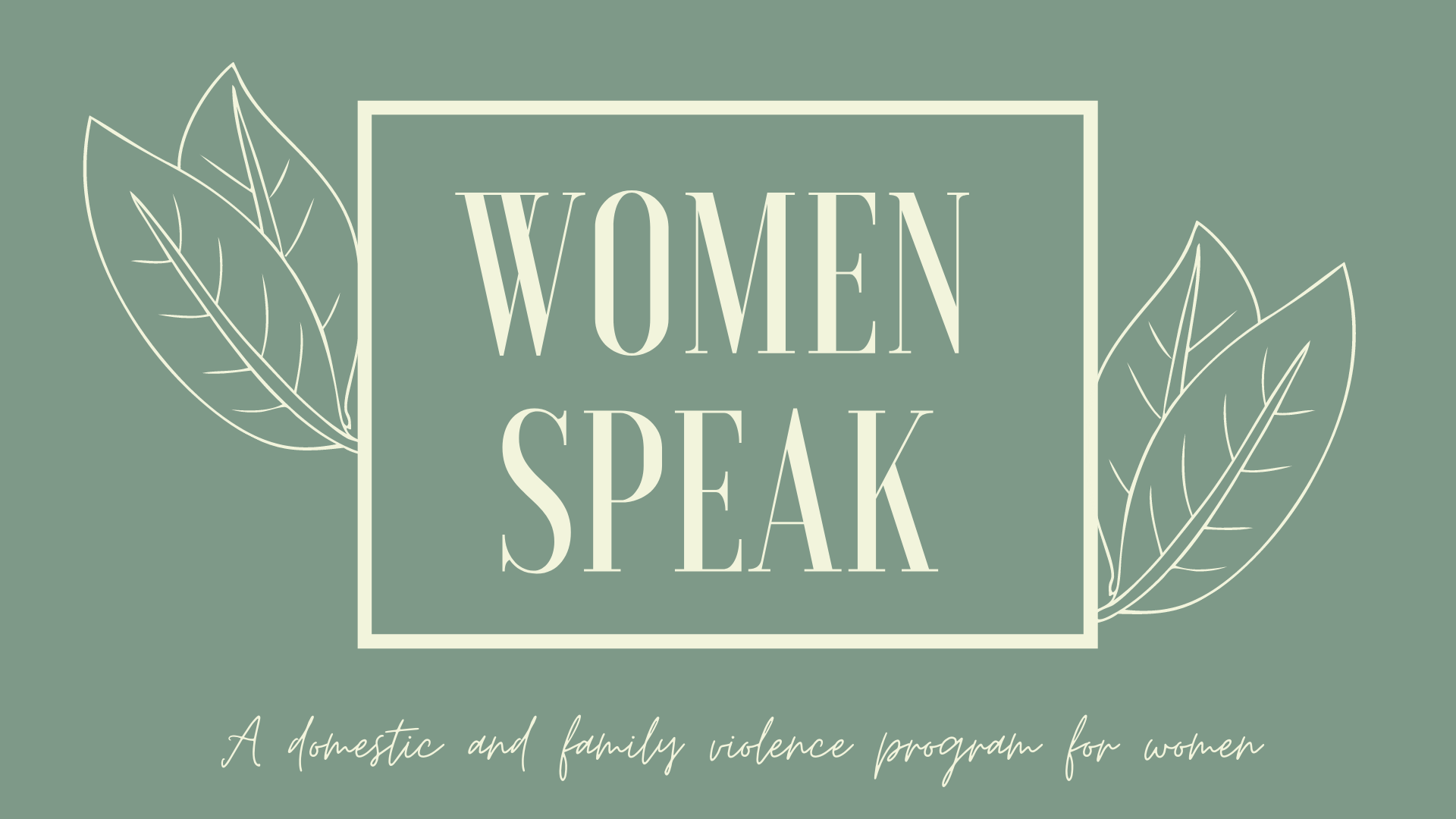 Women Speak – Domestic Violence Program For Women