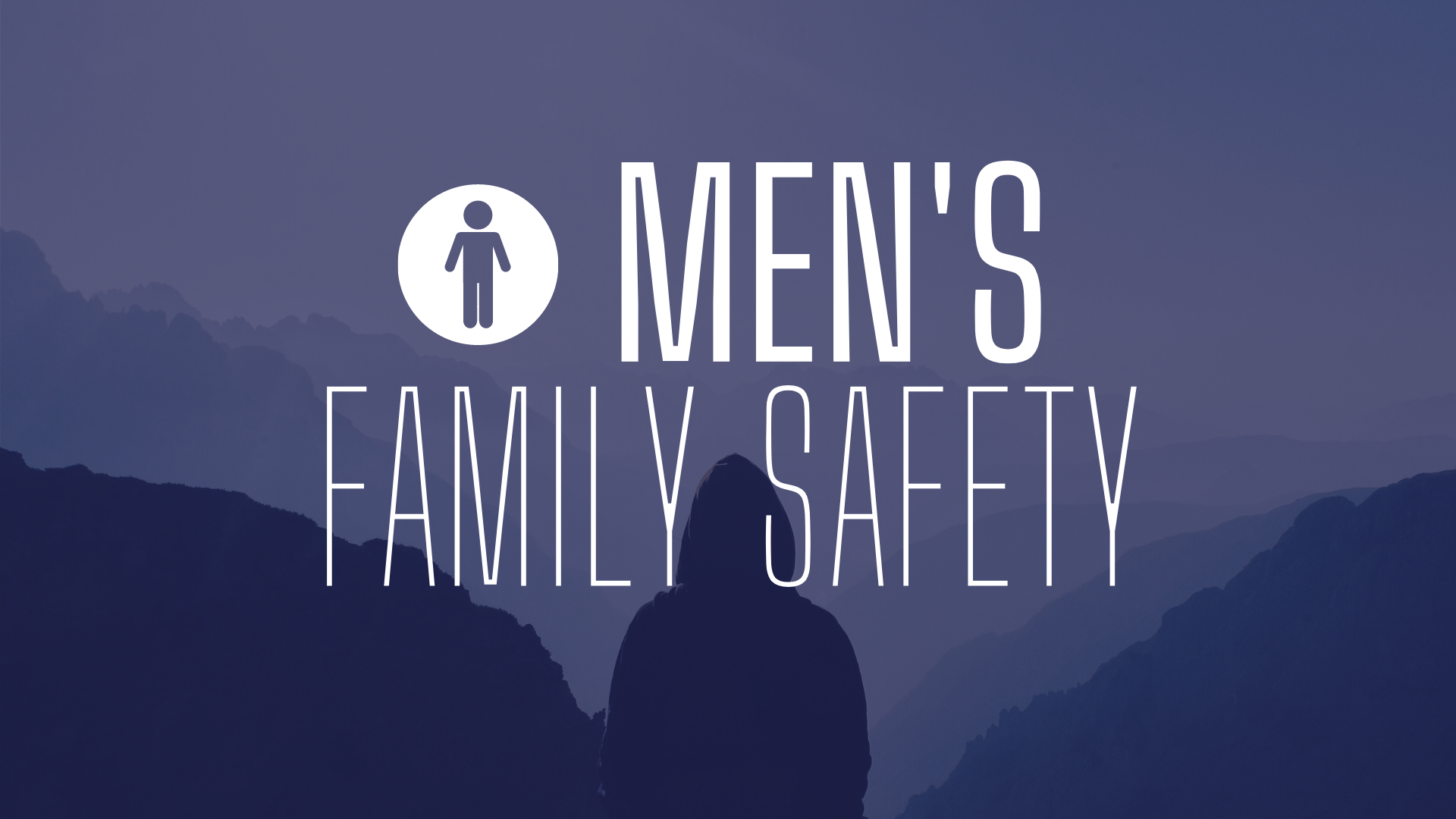 Men's Family Safety