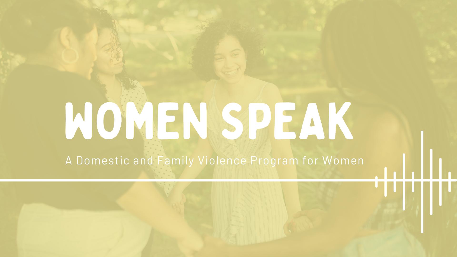 Women Speak – Domestic Violence Program For Women